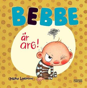 Barnbok Bebbe är arg
