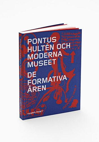 Pontus Hultén och Moderna Museet, De formativa åren