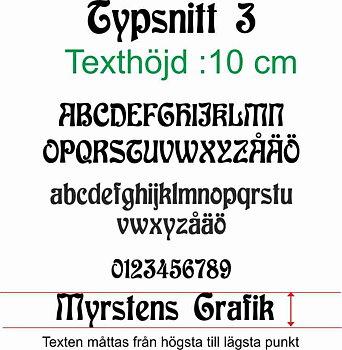 Typsnitt nr 3 Egen textdekor, pris per bokstav. Höjd 10 cm.