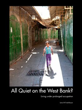 Lena M Fredriksson - All Quiet on the West Bank?