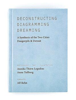 Anna Tullberg och Annika Thörn Legzdins - Deconstructing, diagramming, dreaming
