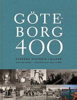 Göteborg 400 – Stadens historia i bilder