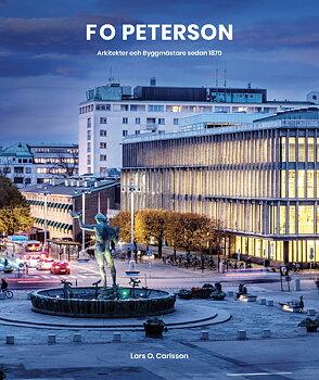 F O Peterson – arkitekter och byggmästare sedan 1870