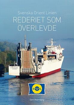 Svenska Orient Linien - Rederiet som överlevde