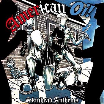 American Oi! - Skinhead Anthems - Split LP