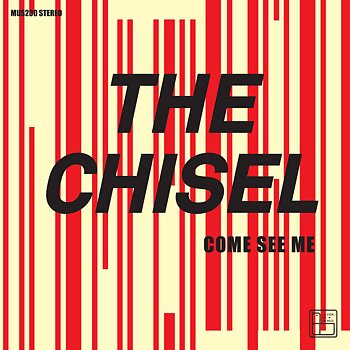 The Chisel - Come See Me/ Not The Only One - EP