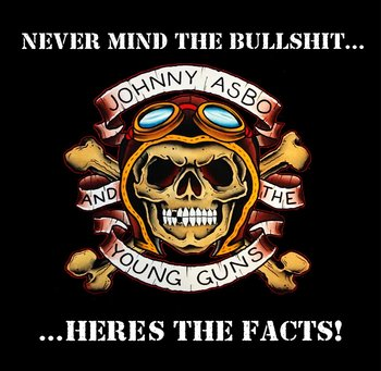 Johnny Asbo And The Young Guns - Never Mind The Bullshit...Heres The Facts! - CD