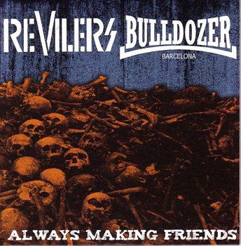 Revilers / Bulldozer – Always Making Friends - Split EP