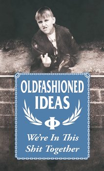 Oldfashioned Ideas - We're In This Shit Together - Kassettband