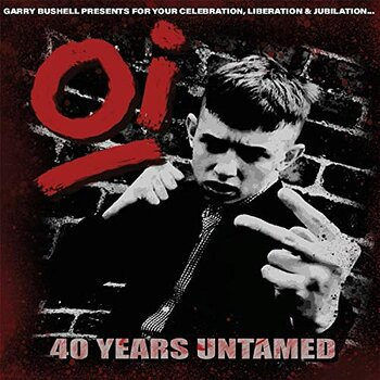 Oi! 40 Years Untamed - Samlings LP