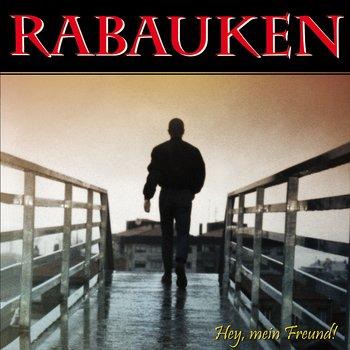 Rabauken - Hey mein Freund + Bonus - LP