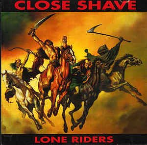 Close Shave - Lone Riders - LP