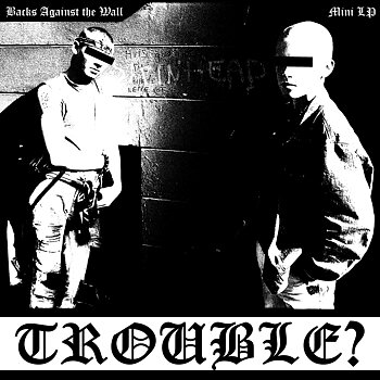 Trouble? - Backs Against The Wall - LP (Pre-Order)