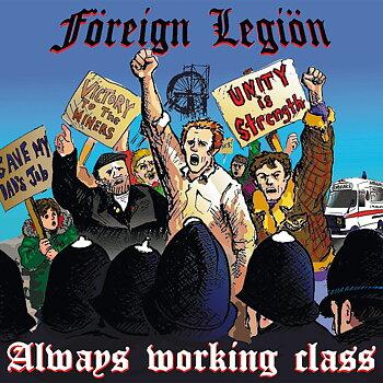 Foreign Legion – Always Working Class  - LP