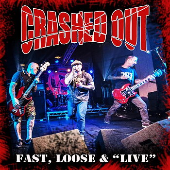 "Crashed Out - Fast, Loose & ""Live"" - LP"