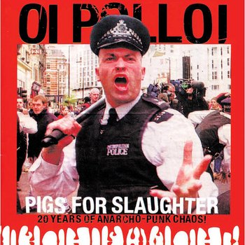 Oi Polloi - Pigs For Slaughter - LP