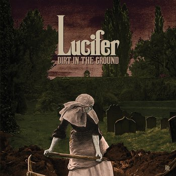 "LUCIFER - DIRT IN THE GROUND, 7"" VINYL"