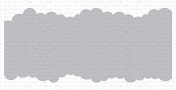 MY FAVORITE THINGS -Slimline Cloud Edges Stencil