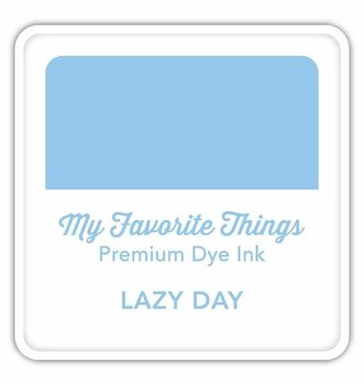 MY FAVORITE THINGS Premium Dye Ink Cube Lazy Day