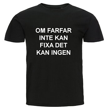 T-shirt - Om farfar inte kan fixa det kan ingen