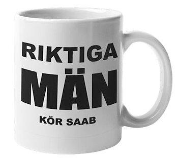 Mugg - Riktiga män kör SAAB