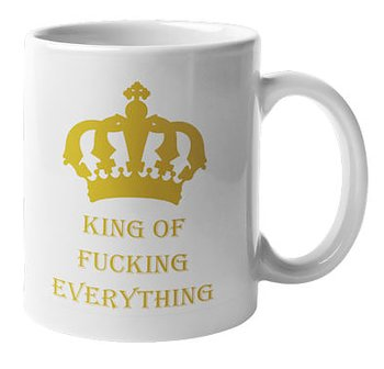 Mugg - King of fucking everything