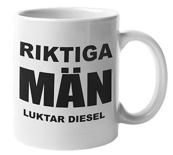 Mugg - Riktiga män luktar diesel