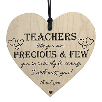"Wood hanging heart , ""Teachers like you are precious and few....."""