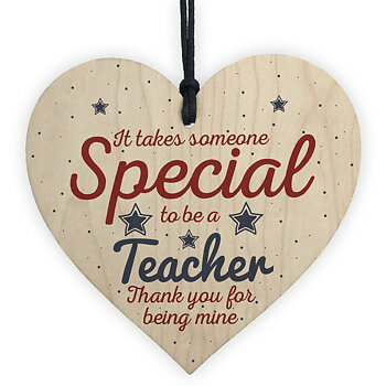 "Wood hanging heart ,  ""It takes someone special to be a teacher...."""