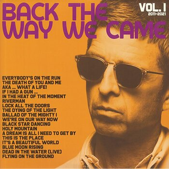 Noel Gallagher's High Flying Birds - Back The Way We Came: Vol 1 2011-2021 /  Sour Mash
