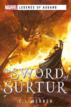 A Marvel Legends of Asgard Novel: The Sword of Surtur