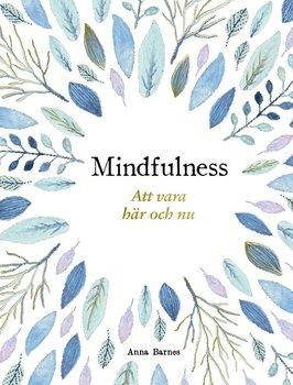 Mindfulness: att vara här och nu - presentbok