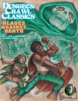 Dungeon Crawl Classics #74: Blades Against Death 2nd Printing + PDF