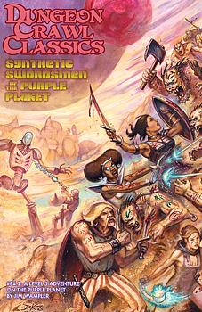 Dungeon Crawl Classics #84.2 – Synthetic Swordsmen of the Purple Planet