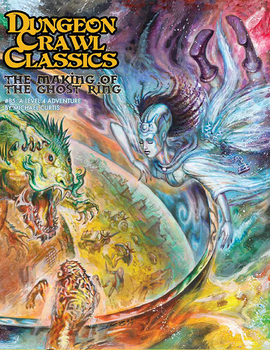 Dungeon Crawl Classics #85: The Making of the Ghost Ring