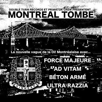 Montréal Tombe - Force Majeure, Ad Vitam, Béton Armé och Ultra Razzia - Split EP