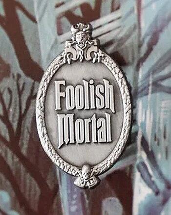 Foolish Mortal - Pin
