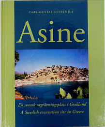Asine. A Swedish Excavation Site in Greece.