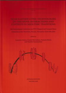 Near Eastern Lithic Technologies on the Move. Interactions and Contexts in Neolithic Traditions.
