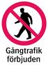 1201 Gångtrafik förbjuden