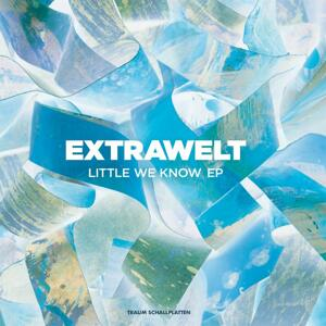 Extrawelt - Little We Know Ep / Traum
