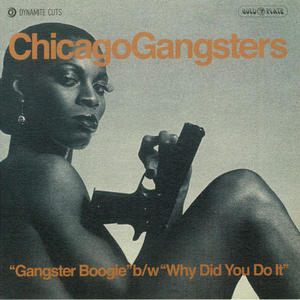 Chicago Gangsters – Gangster Boogie / Why Did You Do It /  Dynamite Cuts 