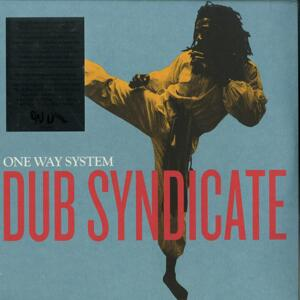 Dub Syndicate - One Way System /  On-U Sound