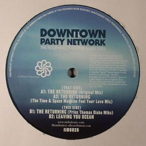 Downtown Party Network-The Returning / Isit Balearic?