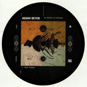 Adam Beyer -  No Defeat No Retreat / Drumcode