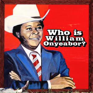 William Onyeabor-World Psychedelic Classics 5: Who Is /  LUAKA BOP