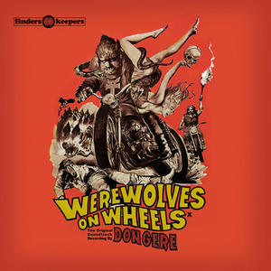 Don Gere ‎– Werewolves On Wheels (Original Motion Picture Soundtrack) /  Finders Keepers Records
