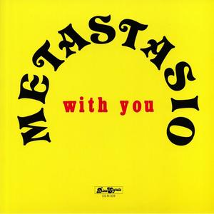 Metastasio - With You / Disco Segreta