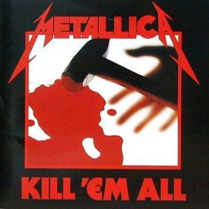 Metallica-Kill 'Em All / Universal