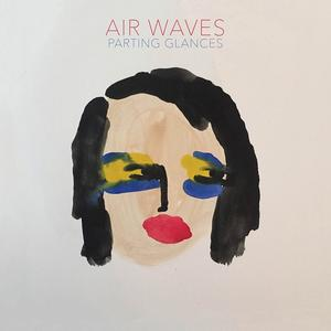 Air Waves-Parting Glances / Western Vinyl